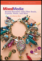Mixed Media: Beaded Bracelets with Fiber Beads, Crystals, Resin, and Wire