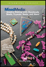 Mixed Media: Jewelry Making with Handmade Beads, Crystals, Resin, and More!
